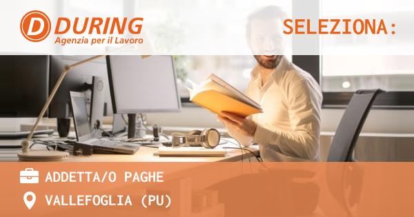 OFFERTA LAVORO - ADDETTA/O PAGHE - VALLEFOGLIA (PU)