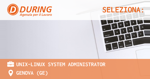 OFFERTA LAVORO - Unix-Linux System Administrator - GENOVA (GE)