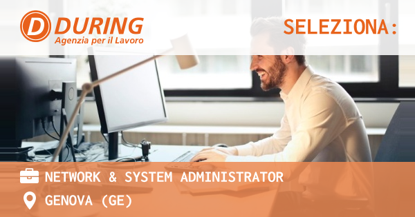 OFFERTA LAVORO - Network & System Administrator - GENOVA (GE)