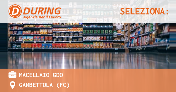 OFFERTA LAVORO - MACELLAIO GDO - GAMBETTOLA (FC)
