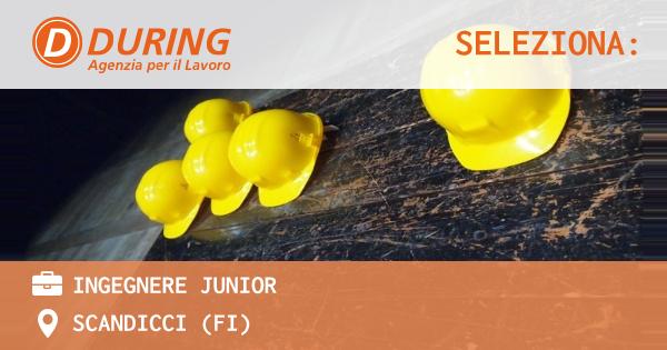 OFFERTA LAVORO - Ingegnere Junior - SCANDICCI (FI)