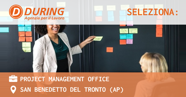OFFERTA LAVORO - PROJECT MANAGEMENT OFFICE - SAN BENEDETTO DEL TRONTO (AP)