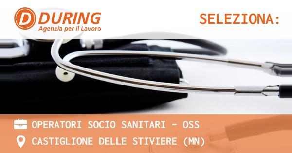OFFERTA LAVORO - OPERATORI SOCIO SANITARI - OSS - CASTIGLIONE DELLE STIVIERE (MN)
