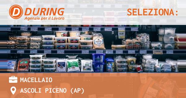 OFFERTA LAVORO - MACELLAIO - ASCOLI PICENO (AP)