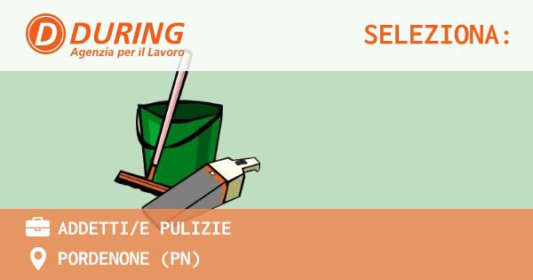 OFFERTA LAVORO - addetti/e pulizie - PORDENONE (PN)