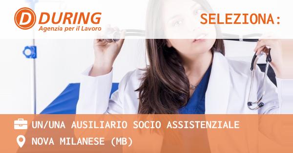 OFFERTA LAVORO - un/una AUSILIARIO SOCIO ASSISTENZIALE - NOVA MILANESE (MB)
