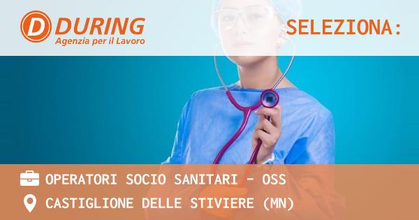 OFFERTA LAVORO - OPERATORI SOCIO SANITARI - OSS - BORGO VIRGILIO (MN)
