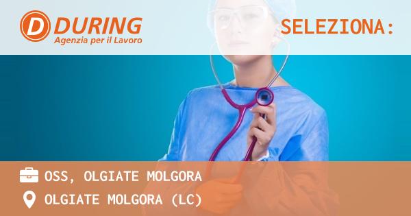 OFFERTA LAVORO - OSS, OLGIATE MOLGORA - OLGIATE MOLGORA (LC)