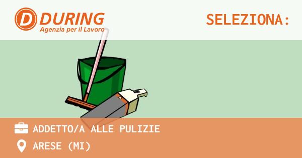 OFFERTA LAVORO - ADDETTO/A ALLE PULIZIE - ARESE (MI)