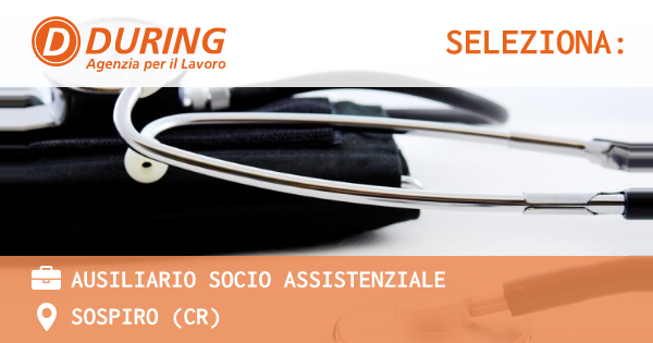 OFFERTA LAVORO - AUSILIARIO SOCIO ASSISTENZIALE - SOSPIRO (CR)