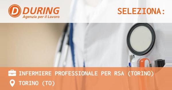 OFFERTA LAVORO - INFERMIERE PROFESSIONALE PER RSA (TORINO) - TORINO (TO)