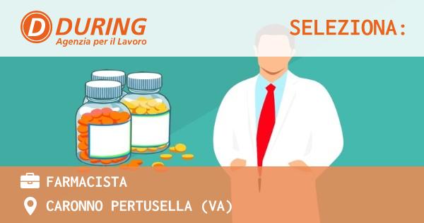 OFFERTA LAVORO - FARMACISTA - CARONNO PERTUSELLA (VA)