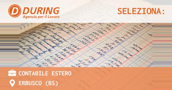 OFFERTA LAVORO - CONTABILE ESTERO - ERBUSCO (BS)