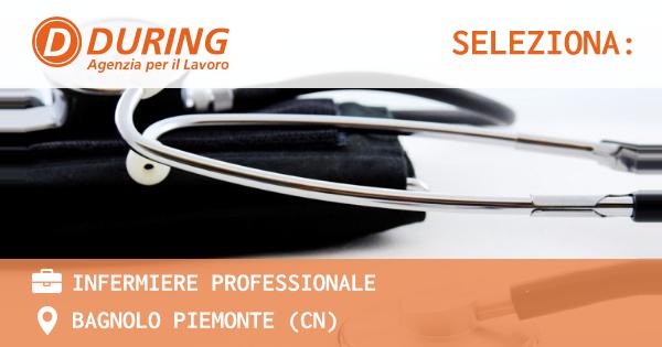 OFFERTA LAVORO - INFERMIERE PROFESSIONALE - BAGNOLO PIEMONTE (CN)