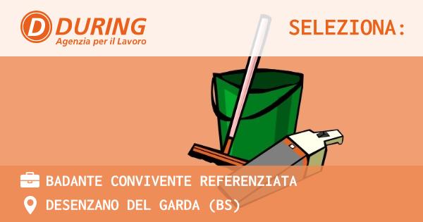 OFFERTA LAVORO - BADANTE CONVIVENTE REFERENZIATA - DESENZANO DEL GARDA (BS)