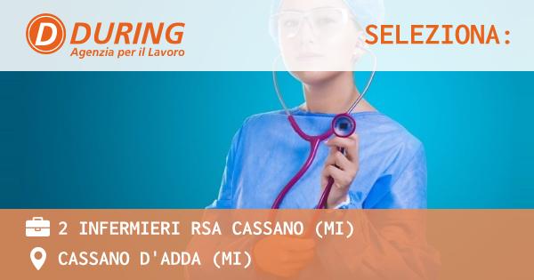 OFFERTA LAVORO - 2 INFERMIERI RSA CASSANO (MI) - CASSANO D'ADDA (MI)