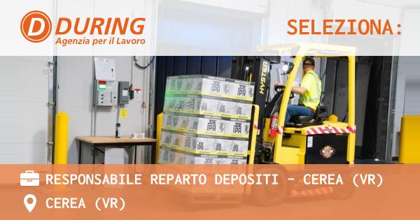 OFFERTA LAVORO - RESPONSABILE REPARTO DEPOSITI - CEREA (VR) - CEREA (VR)