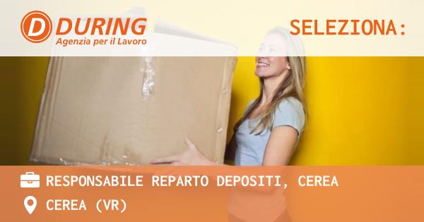 OFFERTA LAVORO - RESPONSABILE REPARTO DEPOSITI, CEREA - CEREA (VR)