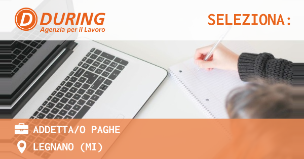 OFFERTA LAVORO - ADDETTA/O PAGHE - LEGNANO (MI)