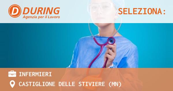 OFFERTA LAVORO - INFERMIERI - CASTIGLIONE DELLE STIVIERE (MN)