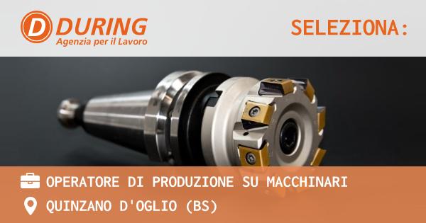 OFFERTA LAVORO - operatore di produzione su macchinari - QUINZANO D'OGLIO (BS)