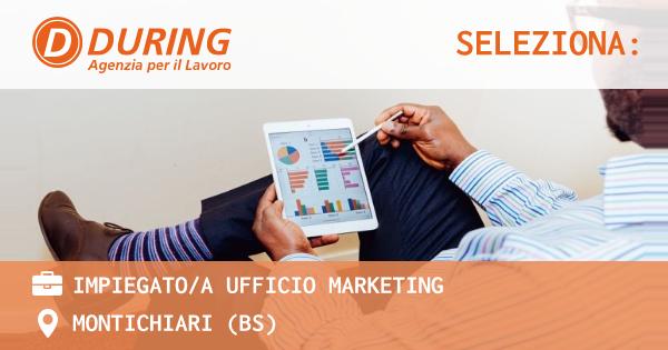 OFFERTA LAVORO - IMPIEGATO/A UFFICIO MARKETING - MONTICHIARI (BS)