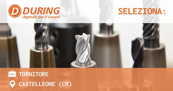 OFFERTA LAVORO - Tornitore - CASTELLEONE (CR)