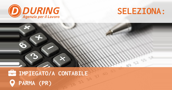 OFFERTA LAVORO - IMPIEGATO/A CONTABILE - PARMA (PR)