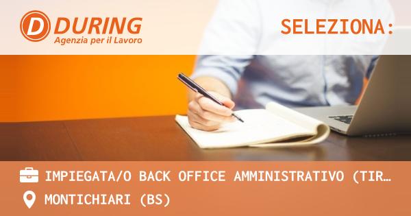 OFFERTA LAVORO - IMPIEGATA/O BACK OFFICE AMMINISTRATIVO (TIROCINIO) - MONTICHIARI (BS)