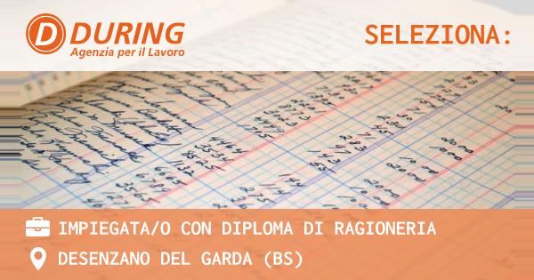 OFFERTA LAVORO - IMPIEGATA/O CON DIPLOMA DI RAGIONERIA - DESENZANO DEL GARDA (BS)