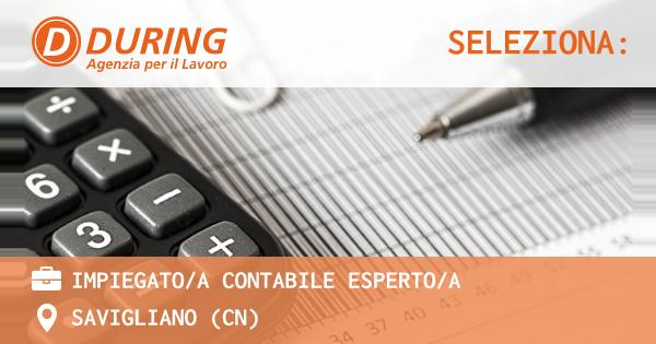 OFFERTA LAVORO - IMPIEGATO/A CONTABILE ESPERTO/A - SAVIGLIANO (CN)