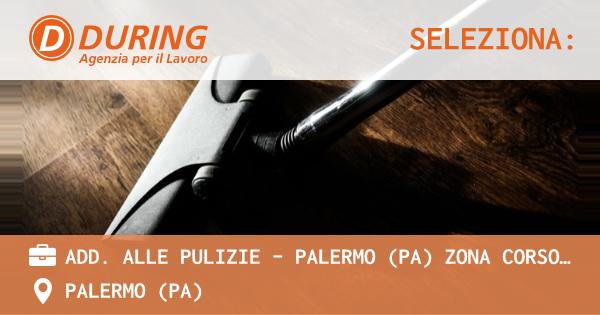 OFFERTA LAVORO - ADD. ALLE PULIZIE - PALERMO (PA) zona corso calatafimi - PALERMO (PA)