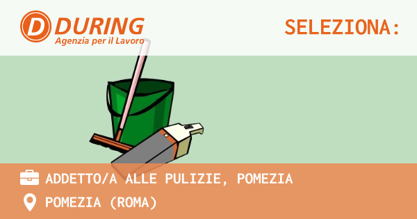 OFFERTA LAVORO - ADDETTO/A ALLE PULIZIE, POMEZIA - POMEZIA (Roma)