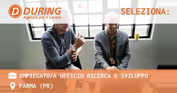 OFFERTA LAVORO - IMPIEGATO/A UFFICIO RICERCA E SVILUPPO - PARMA (PR)