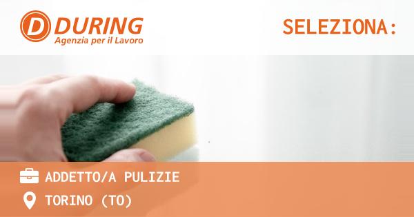 OFFERTA LAVORO - ADDETTO/A PULIZIE - TORINO (TO)