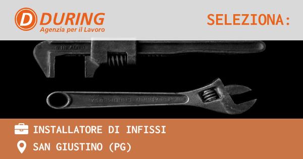 OFFERTA LAVORO - INSTALLATORE DI INFISSI - SAN GIUSTINO (PG)