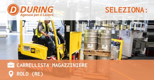 OFFERTA LAVORO - carrellista magazziniere - ROLO (RE)