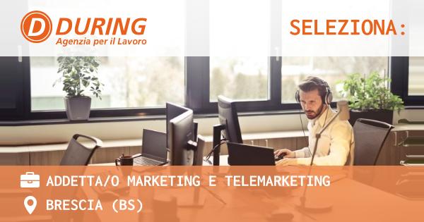 OFFERTA LAVORO - ADDETTA/O MARKETING E TELEMARKETING - BRESCIA (BS)