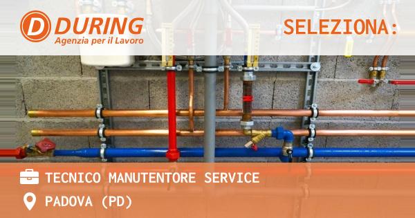 OFFERTA LAVORO - Tecnico Manutentore Service - PADOVA (PD)