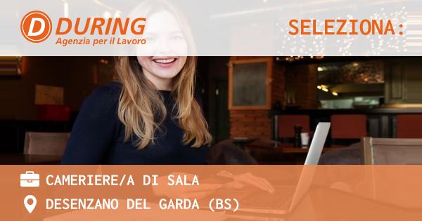 OFFERTA LAVORO - CAMERIERE/A DI SALA - DESENZANO DEL GARDA (BS)