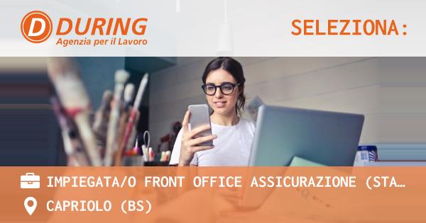 OFFERTA LAVORO - IMPIEGATA/O FRONT OFFICE ASSICURAZIONE (STAGE) - CAPRIOLO (BS)