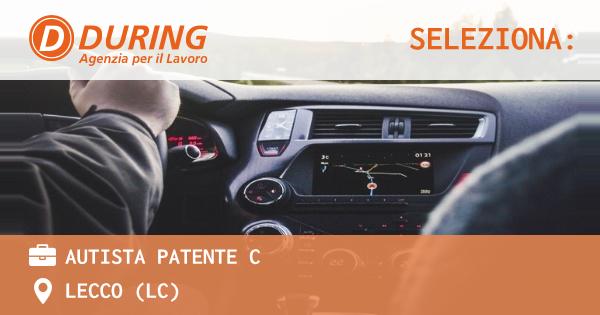 OFFERTA LAVORO - AUTISTA PATENTE C - LECCO (LC)