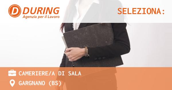 OFFERTA LAVORO - CAMERIERE/A DI SALA - GARGNANO (BS)