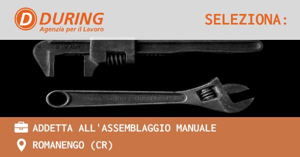 OFFERTA LAVORO - addetta all'assemblaggio manuale - ROMANENGO (CR)