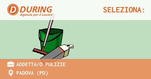 OFFERTA LAVORO - ADDETTA/O PULIZIE - PADOVA (PD)