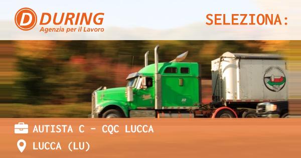 OFFERTA LAVORO - AUTISTA C - CQC LUCCA - LUCCA (LU)