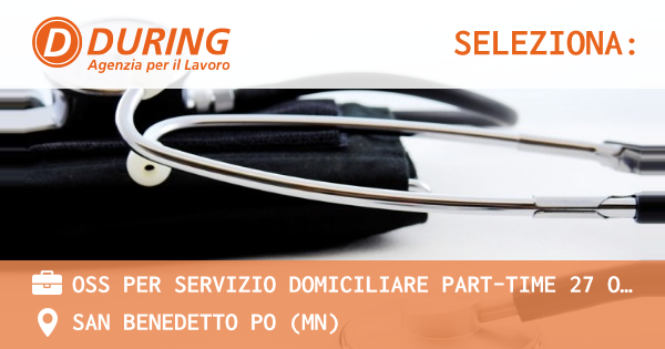 OFFERTA LAVORO - OSS per servizio domiciliare part-time 27 ore - SAN BENEDETTO PO (MN)