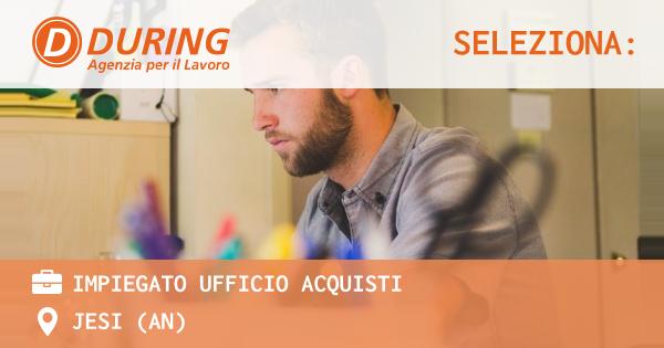 OFFERTA LAVORO - Impiegato ufficio acquisti - JESI (AN)