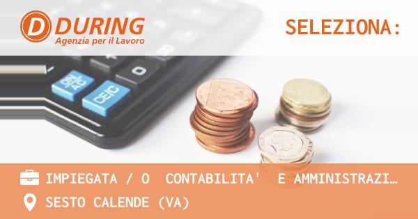 OFFERTA LAVORO - IMPIEGATA / O  CONTABILITA'  E AMMINISTRAZIONE - SESTO CALENDE (VA)