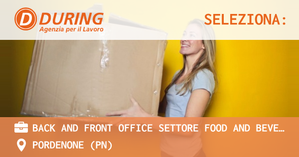 OFFERTA LAVORO - BACK AND FRONT OFFICE SETTORE FOOD AND BEVERAGE - PORDENONE (PN)